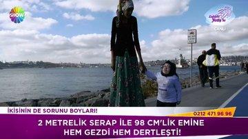 2 metrelik Serap ile 98 cm'lik Emine'nin buluşmasında neler yaşandı?