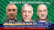 ABD'den 3 teröristin başına ödül: Karayılan için 5, Bayık için 4, Kalkan için 3 milyon dolar