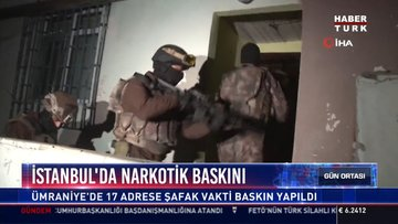 İstanbul'da narkotik baskını: Ümraniye'de 17 adrese şafak vakti baskın yapıldı