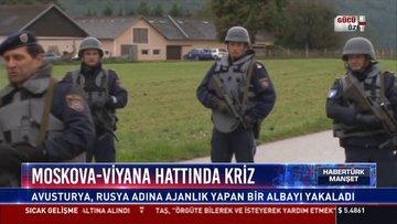 Moskova-Viyana hattında kriz: Avusturya, Rusya adına ajanlık yapan bir albayı yakaladı