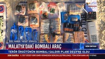 Malatya'daki bombalı araç: Terör örgütünün bombalı araç saldırı planı deşifre oldu