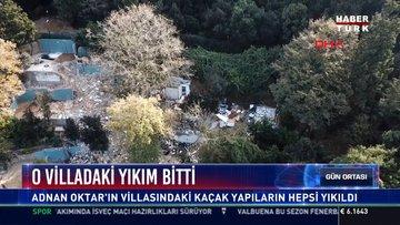 O villadaki yıkım bitti: Adnan Oktar'ın villasındaki kaçak yapıların hepsi yıkıldı