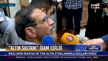 """""""Altın sultanı"""" idam edildi: Mazlumin İran'da iki ton altın stoklamakla suçlanıyordu"""