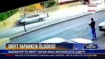 Drift yaparken öldürdü: Gaziantep'te drift yapan araç motosiklete çarptı