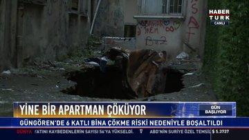 Yine bir apartman çöküyor: Güngören'de 6 katlı bina çökme riski nedeniyle boşaltıldı
