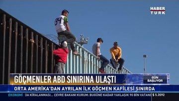 Göçmenler ABD sınırına ulaştı: Orta Amerika'dan ayrılan ilk göçmen kafilesi sınırda