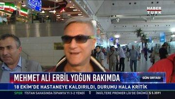 Mehmet Ali Erbil yoğun bakımda: 18 Ekim'de hastaneye kaldırıldı, durumu hala kritik
