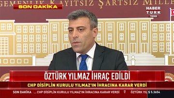 CHP'de Özttürk Yılmaz ihraç edildi