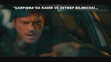 """""""Çarpışma""""da Kadir ve Zeynep bilmecesi..."""
