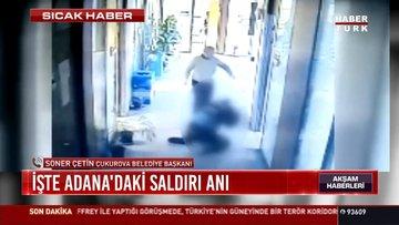 İşte Adana'daki saldırı anı!