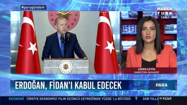 Erdoğan, Fidan'ı kabul edecek