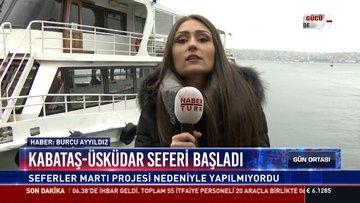 Kabataş-Üsküdar seferi başladı: Seferler Martı Projesi nedeniyle yapılmıyordu