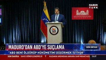 """Maduro'dan ABD'ye suçlama: """"ABD beni öldürüp hükümetimi düşürmek istiyor"""""""