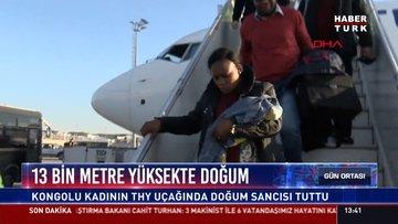 13 bin metre yüksekte doğum: Kongolu anne İstanbul'a gelirken uçakta doğum yaptı