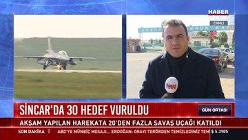 Sincar'da 30 hedef vuruldu: Akşam yapılan harekata 20'den fazla savaş uçağı katıldı