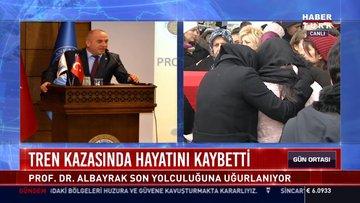Tren kazasında hayatını kaybetti: Prof. Dr. Albayrak son yolculuğuna uğurlanıyor