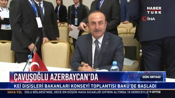 Çavuşoğlu Azerbeycan'da: KEİ dışişleri bakanları konseyi toplantısı Bakü'de başladı