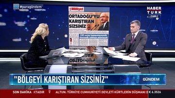 Kılıçdaroğlu: 'Bölgeyi karıştıran sizsiniz'
