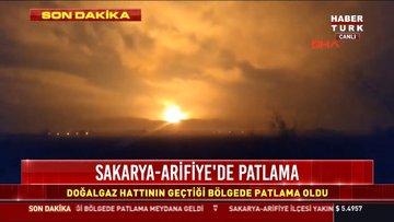 Sakarya-Arifiye'de patlama: Doğalgaz hattının geçtiği bölgede patlama oldu