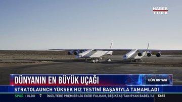 Dünyanın en büyük uçağı: Stratolaunch yüksek hız testini başarıyla tamamladı