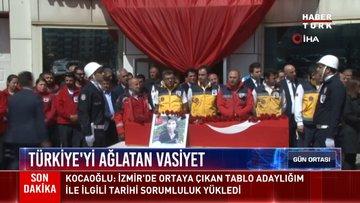 Türkiye'yi ağlatan vasiyet