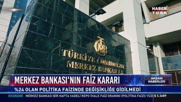 Merkez Bankası'nın faiz kararı: %24 olan politika faizinde değişikliğe gidilmedi
