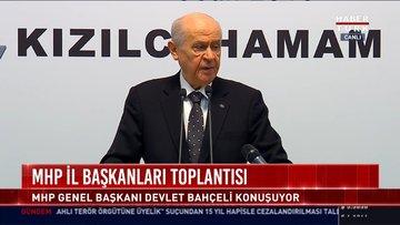 MHP il Başkanları toplantısı: MHP Genel Başkanı Devlet Bahçeli konuşuyor