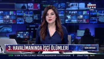 3. Havalimanında işçi ölümleri: Turhan: 30'u iş kazasında olmak üzere toplam 55 işçi öldü