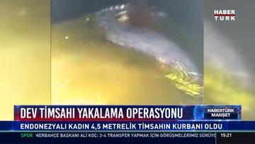 Dev timsahı yakalama operasyonu: Endonezyalı kadın 4,5 metrelik timsahın kurbanı oldu
