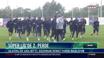 Süper Lig'de 2. perde: 24 günlük ara bitti ikinci yarısı başlıyor