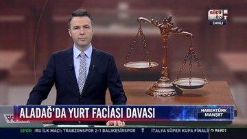 Aladağ'da Yurt Faciası davası: Duruşmada Yurdun Ruhsatlı olmadığını iddia edildi