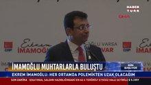 İmamoğlu muhtarlarla buluştu: Ekrem İmamoğlu: Türkiye kutuplaşmalar üzerine yönetiliyor
