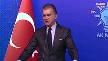 Ömer Çelik: Türkiye Fırat'ın doğusundaki her türlü tehdidi bertaraf edecektir