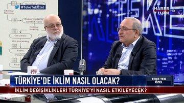 Teke Tek Özel - 27 Ocak 2019 (İklim değişikliği Türkiye'yi nasıl etkileyecek?)