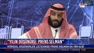 """""""Yılın düşünürü: Prens Selman"""": Küresel düşünürler listesinde Prens Selman da yer aldı"""