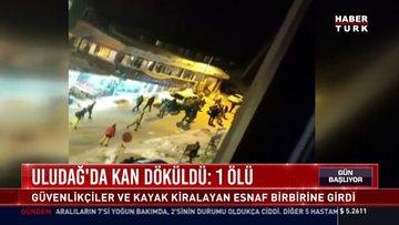 Uludağ'da kan döküldü: 1 ölü: Güvenlikçiler ve kayak kiralayan esnaf birbirine girdi