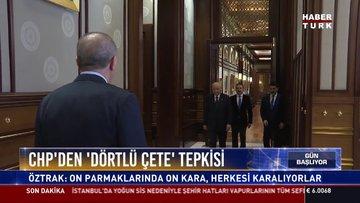 CHP'den 'Dörtlü çete' tepkisi: Öztrak: On parmaklarında on kara, herkesi karalıyorlar