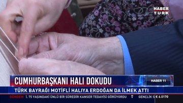 Cumhurbaşkanı halı dokudu: Türk Bayrağı motifli halıya Erdoğan da ilmek attı
