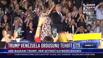 Trump Venezuela ordusunu tehdit etti: ABD Başkanı Trump: Her şeyinizi kaybedeceksiniz