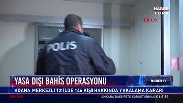 Yasa dışı bahis operasyonu: Adana Merkezli 12 ilde 146 kişi hakkında yakalama kararı