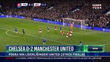 Chelsea 0-2 Manchester Unıted: Pogba'nın liderliğindeki Unıted çeyrek finalde