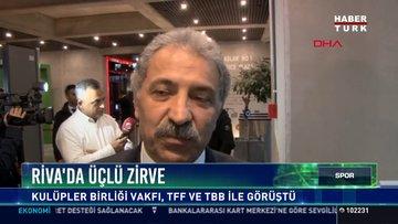 Riva'da üçlü zirve: Kulüpler Birliği Vakfı, TFF ve TBB ile görüştü
