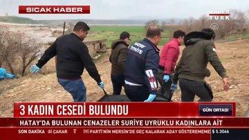3 kadın cesedi bulundu