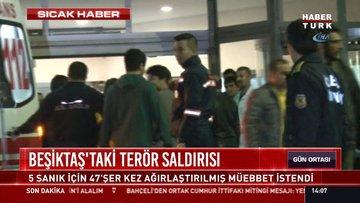 Beşiktaş'taki terör saldırısı: 5 sanık için 47'şer kez ağırlaştırılmış müebbet istendi