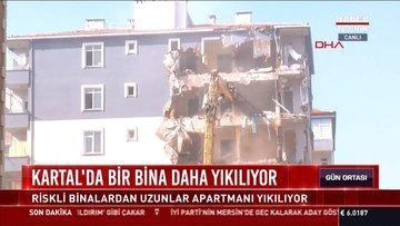 Kartal'da bir bina daha yıkılıyor: Riskli binalardan Uzunlar Apartmanı yıkılıyor
