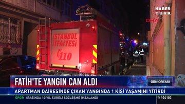Fatih'te yangın can aldı: Apartman dairesinde çıkan yangında 1 kişi yaşamını yitirdi