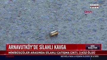 Arnavutköy'de silahlı kavga!