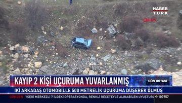 Kayıp 2 kişi uçuruma yuvarlanmış: İki arkadaş otomobille 500 metrelik uçuruma düşerek ölmüş