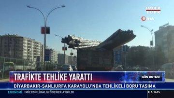Trafikte tehlikle yarattı: Diyarbakır-Şanlıurfa Karayolu'nda tehlikeli boru taşıma