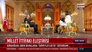 Cumhurbaşkanı Erdoğan Habertürk'te soruları yanıtlıyor - 1. Bölüm